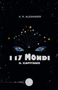 Book Cover: I 17 mondi - Il Capitano di A.R. Alexander - RECENSIONE