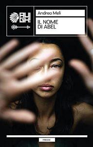 Book Cover: Il nome di Abel di Andrea Meli - SEGNALAZIONE