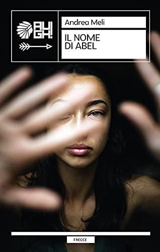 Il nome di Abel di Andrea Meli – SEGNALAZIONE