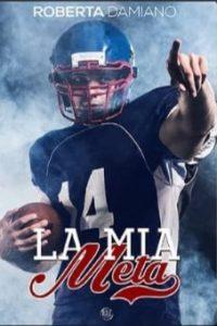 Book Cover: La mia meta di Roberta Damiano - COVER REVEAL