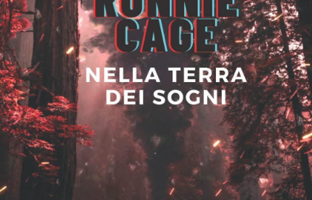 Ronnie Cage – Nella terra dei sogni di Daniele Zolfanelli – SEGNALAZIONE