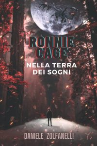 Book Cover: Ronnie Cage - Nella terra dei sogni di Daniele Zolfanelli - SEGNALAZIONE