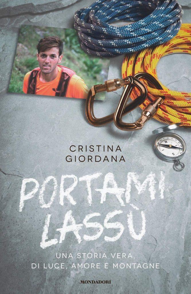 Book Cover: Portami lassù. Una storia vera, di luce, amore e montagne di Cristina Giordana - RECENSIONE