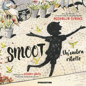Book Cover: Smoot. Un'ombra ribelle di Michelle Cuevas - ANTEPRIMA