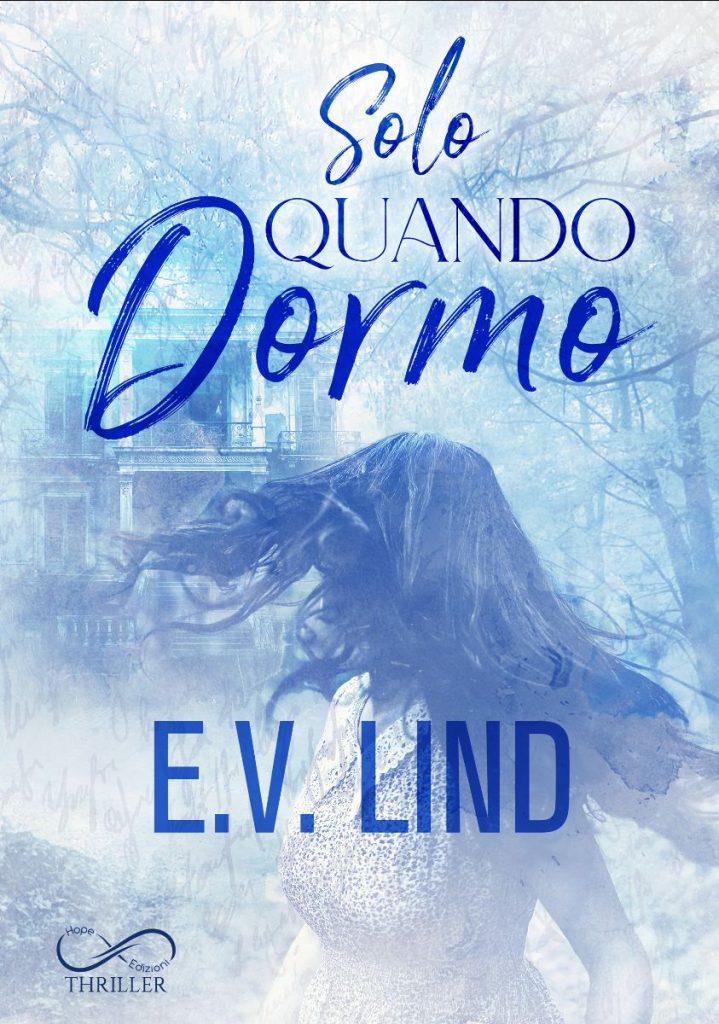 Book Cover: Solo quando dormo di E.V. Lind - COVER REVEAL