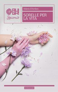 Book Cover: Sorelle per la vita di Valeria D'Ambra - SEGNALAZIONE