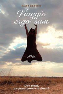 Book Cover: Viaggio ergo sum di Elisa Spadaro - SEGNALAZIONE