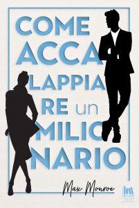 Book Cover: Come accalappiare un milionario di Max Moore - ANTEPRIMA
