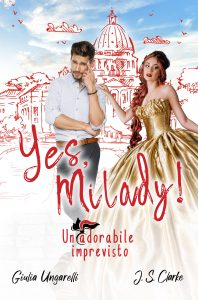 Book Cover: Yes, Milady! Un adorabile imprevisto di Giulia Ungarelli e JS Clarke - COVER REVEAL