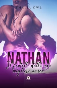 Book Cover: Nathan. Il fratello della mia migliore amica di Thalia Owl - SEGNALAZIONE