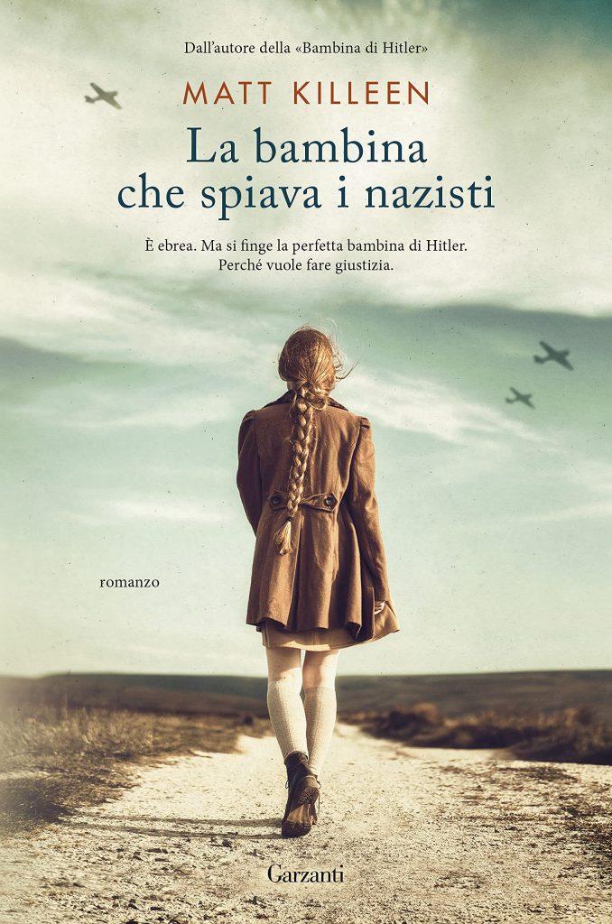 Book Cover: La bambina che spiava i nazisti di Matt Kelleen - RECENSIONE