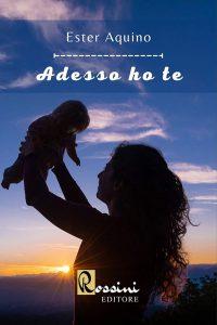 Book Cover: Adesso ho te di Ester Aquino - RECENSIONE