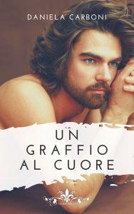 Book Cover: Un graffio sul cuore di Daniela Carboni - ANTEPRIMA