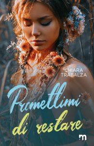 Book Cover: Promettimi di restare di Chiara Trabalza - COVER REVEAL