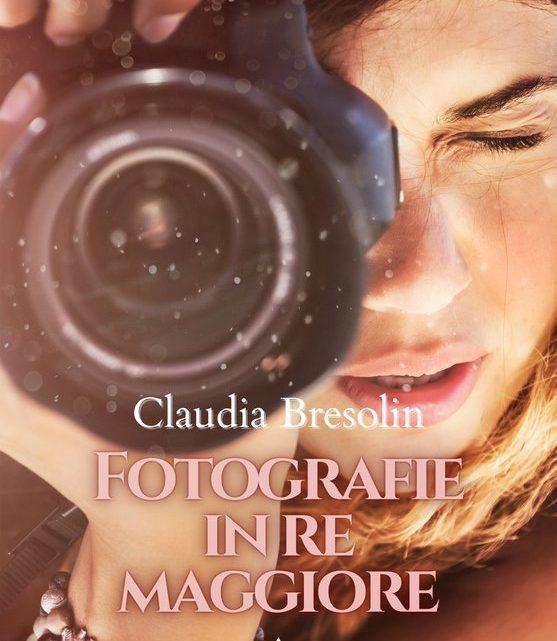 Fotografie in re maggiore di Claudia Bresolin – RECENSIONE