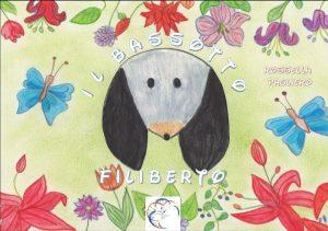 Book Cover: Il bassotto Filiberto di Rossella Pagliero - SEGNALAZIONE