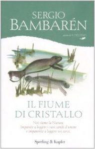Book Cover: Il fiume di cristallo di Sergio Bambarén - RECENSIONE