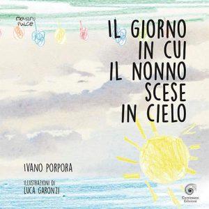 Book Cover: Il giorno in cui nonno scese in cielo di Ivano Porpora - RECENSIONE