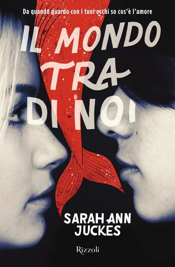 Book Cover: Il mondo tra di noi di Sarah Ann Juckes - RECENSIONE
