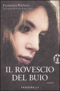 Book Cover: Il rovescio del buio di Francesca Petrizzo - RECENSIONE