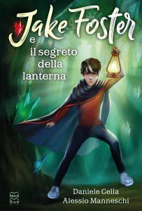 Book Cover: Jacke Foster e il segreto della lanterna di Daniele Cella e Alessio Manneschi - SEGNALAZIONE