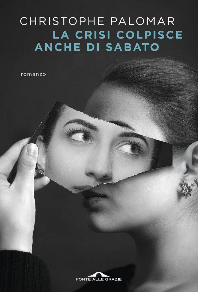 Book Cover: La crisi colpisce anche di sabato di Christophe Palomar - RECENSIONE