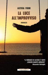 Book Cover: La luce all'improvviso di Alessia Figini - SEGNALAZIONE