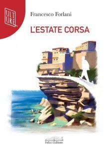 Book Cover: L'estate corsa di Francesco Forlani - ANTEPRIMA