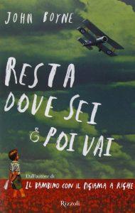 Book Cover: Resta dove sei e poi vai di John Boyne - RECENSIONE