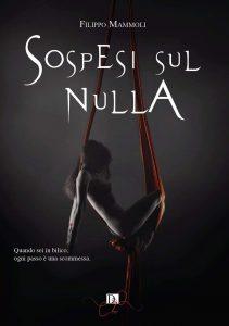 Book Cover: Sospesi sul nulla di Filippo Mammoli - RECENSIONE
