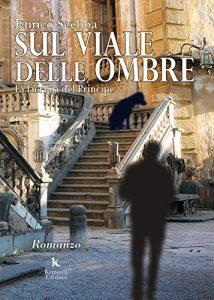 Book Cover: Sul viale delle ombre di Enrico Scebba - RECENSIONE
