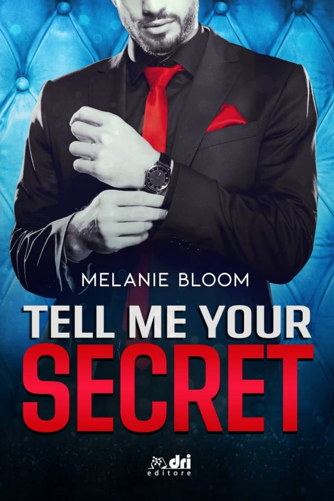 Book Cover: Tell me your secret di Melanie Bloom - COVER REVEAL