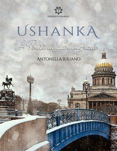 Book Cover: Ushanka - I ponti di Leningrado di Antonella Iuliano - RECENSIONE