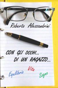 Book Cover: Con gli occhi di un ragazzo di Roberto Alessandrini - SEGNALAZIONE