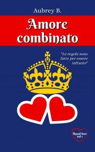 Book Cover: Amore combinato di Aubrey B. - BLOG TOUR