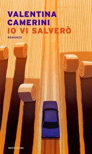 Book Cover: Io vi salverò di Valentina Camerini - RECENSIONE
