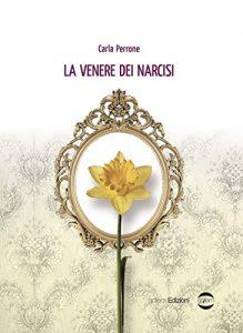 Book Cover: La venere dei narcisi di Carla Perrone - RECENSIONE