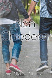 Book Cover: Non chiederei di Michael Milano - COVER REVEAL