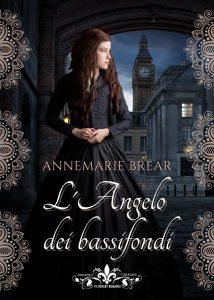 Book Cover: L'angelo dei bassifondi di AnneMarie Brear - SEGNALAZIONE