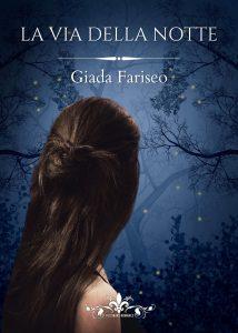 Book Cover: La via della notte di Giada Fariseo - SEGNALAZIONE