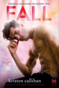 Book Cover: Fall di Kristen Callihan - ANTEPRIMA