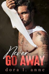 Book Cover: Never go away di Dora L. Anne - SEGNALAZIONE