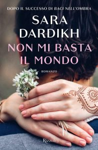 Book Cover: Non mi basta il mondo di Sarah Dardikh - RECENSIONE