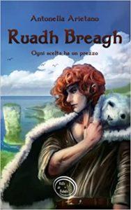 Book Cover: Ruadh breagh: Ogni scelta ha un prezzo di Antonella Arietano - RECENSIONE