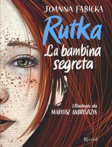 Book Cover: Rutka. La bambina segreta di Joanna Fabicka - RECENSIONE