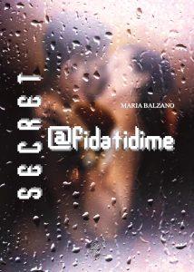 Book Cover: SECRET@fidatidime di Maria Balzano - COVER REVEAL