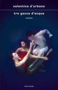 Book Cover: Tre gocce d'acqua di Valentina D'Urbano - RECENSIONE